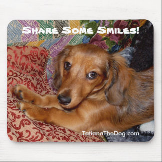 Tatiana The Dog - Share Some Smiles Mousepad