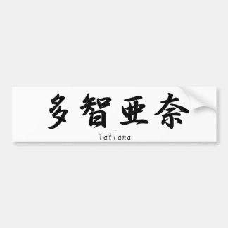 Tatiana translated into Japanese kanji symbols. Bumper Sticker
