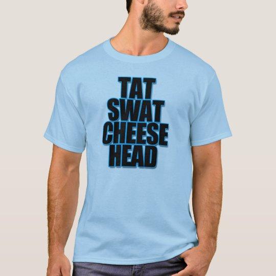 tatSwatChzHead T-Shirt