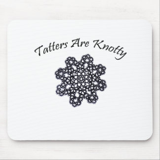 Tatters Are Knotty Mouse Pad