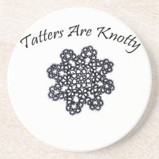 Tatters Are Knotty Sandstone Coaster