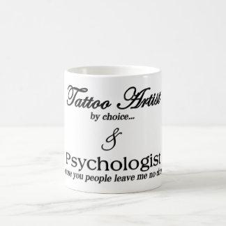 Tattoo Artist (by choice...) & Psychologist (becau Classic White Coffee Mug
