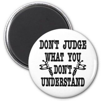 Tattoo Don't Judge What You Don't Understand 2 Inch Round Magnet