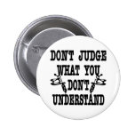 Tattoo Don't Judge What You Don't Understand 2 Inch Round Button