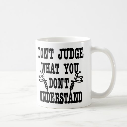 Tattoo Don't Judge What You Don't Understand Classic White Coffee Mug