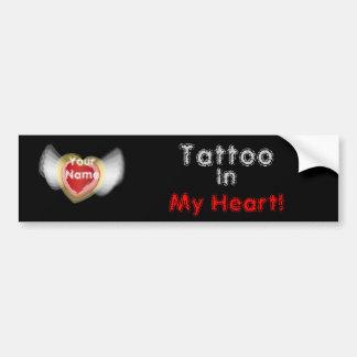 Tattoo, In , My Heart!,- Customize Bumper Sticker