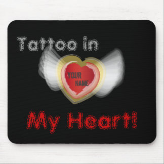 Tattoo In, My Heart!,- Customize Mouse Pad