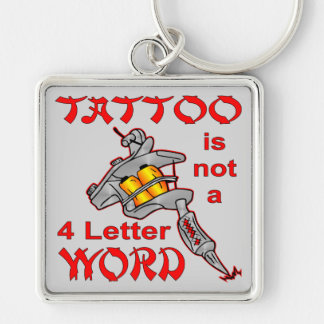 Tattoo Is Not A 4 Letter Word Keychain