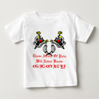 Tattoo Machines Those Afraid Of Pain Will Never Baby T-Shirt