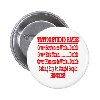 "Tattoo Studio Rates ""Priceless"" Pinback Buttons"