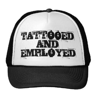TATTOOED AND EMPLOYED CAP TRUCKER HAT
