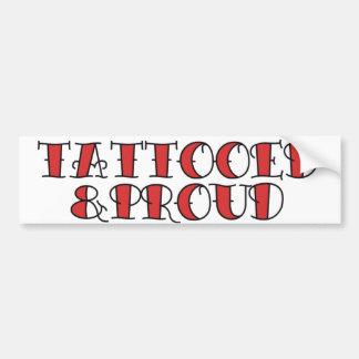 Tattooed and Proud Car Bumper Sticker