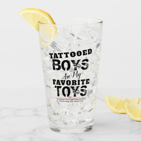 Tattooed Boys are my Favorite Toys Drinking Glass