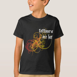 Tattooers Are Hot T-Shirt