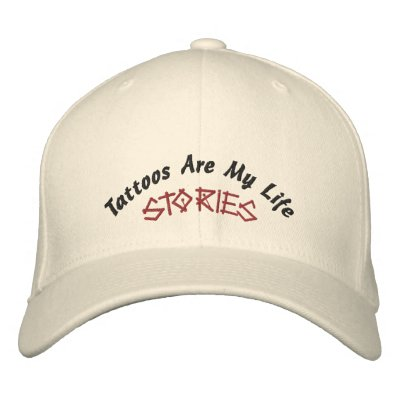 Tattoos Are My Life, Stories-Hat-Embroidered Baseball Cap by pammys. Tattoos Are My Life Stories-Embroidered Hat