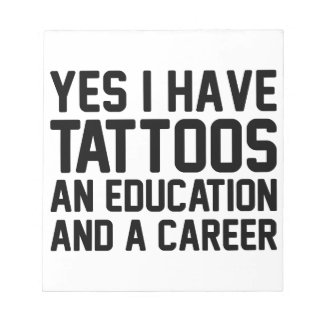 Tattoos Education & a Career Notepad