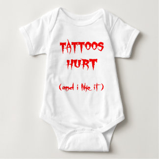 Tattoos Hurt   (And I Like It) Baby Bodysuit