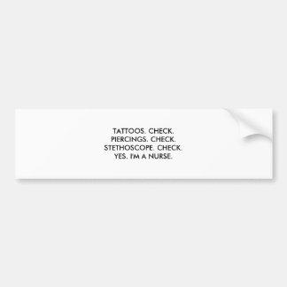 Tattoos piercings stethoscope nurse bumper sticker