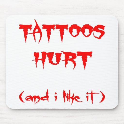 Tatuajes dañados   (y yo tenga gusto de él) tapete de ratón