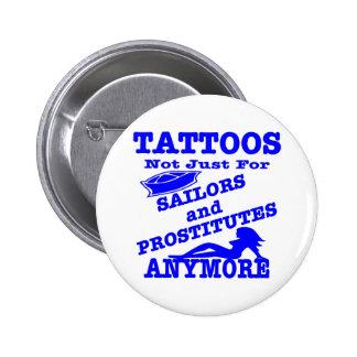 Tatuajes no apenas para los marineros y las prosti pin redondo de 2 pulgadas