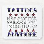 Tatuajes no para los marineros y las prostitutas M Alfombrilla De Ratón