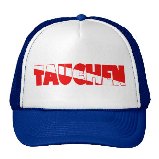 Tauchen (German) Trucker Hat