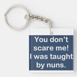 Taught by Nuns in Dark Blue Keychain