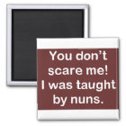 Taught by Nuns in Dark Red Magnet