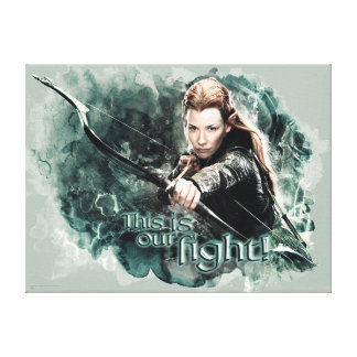 TAURIEL™ - This Is Our Fight Canvas Print