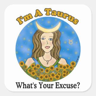 Taurus Excuse Zodiac Chick Square Sticker