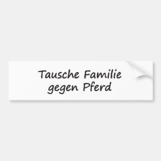 Tausche Familie gegen Pferd Car Bumper Sticker