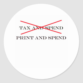 Tax and Spend Print and Spend Classic Round Sticker