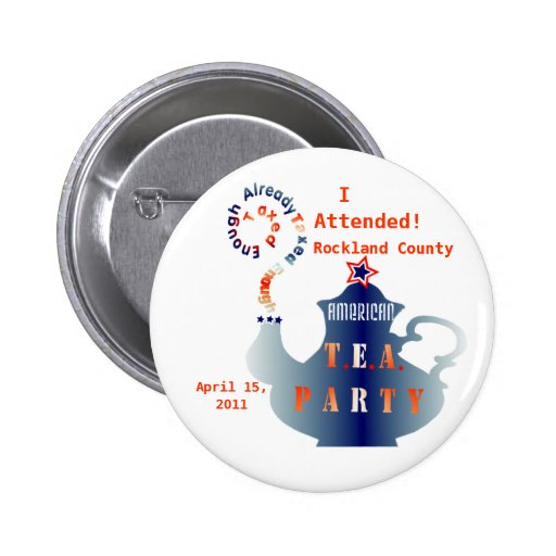 Tax Day TEA PARTY April 15, 2011 2 Inch Round Button