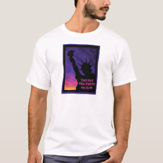 Tax Day Tea Party - Statue of Liberty T-Shirt