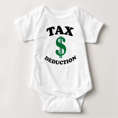 Tax Deduction Baby Baby Bodysuit