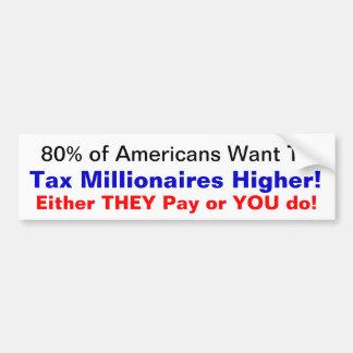 Tax Millionaires Higher Now! Car Bumper Sticker