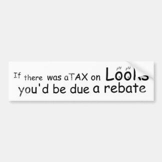 tax on looks bumper sticker