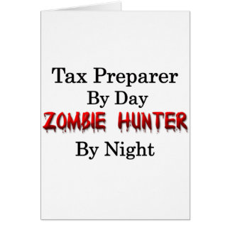 Tax Preparer/Zombie Hunter Greeting Card