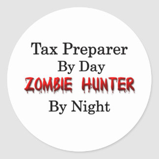 Tax Preparer/Zombie Hunter Classic Round Sticker