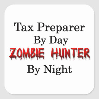 Tax Preparer/Zombie Hunter Square Sticker