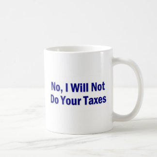 Tax Saying Coffee Mug