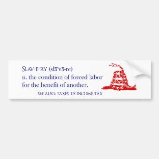 Tax Slavery Bumper Sticker