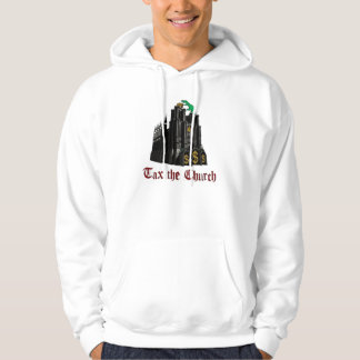 Tax the Church Hoodie
