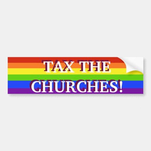 TAX THE CHURCHES CAR BUMPER STICKER
