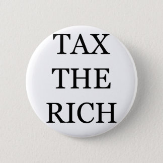 Tax The Rich Button