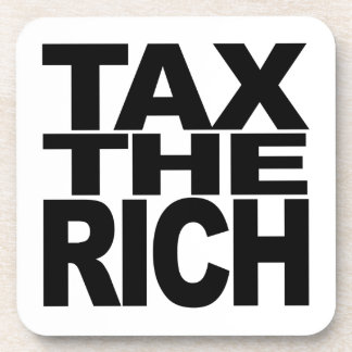 Tax The Rich Drink Coaster