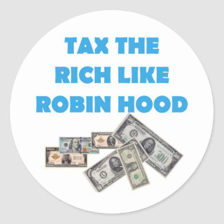 Tax The Rich Like Robin Hood - Occupy Wall Street Classic Round Sticker