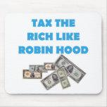 Tax The Rich Like Robin Hood - Occupy Wall Street Mousepads