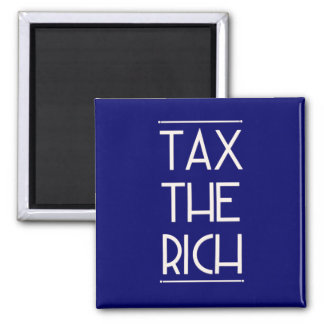 Tax The Rich! Magnet