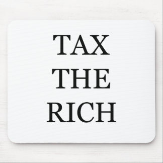 Tax The Rich Mouse Pad